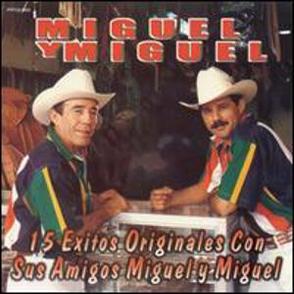 Album 15 Éxitos Originales Con Sus Amigos Miguel y Miguel