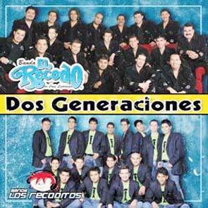 Dos Generaciones (Banda El Recodo Y BAnda Los Recoditos) (2006)