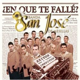 Album ¿En Qué Te Fallé? de Banda San Jose de Mesillas