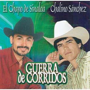 Guerra De Corridos (El Chapo De Sinaloa Y Chalino Sánchez) (2006)
