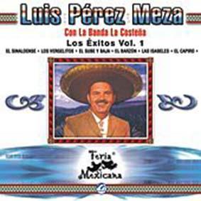 Los Éxitos Vo. 1, Feria Mexicana, Luis Pérez Meza Con La Banda La Costeña (2003)