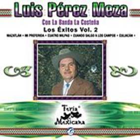 Los Éxitos Vol. 2, Feria Mexicana, Luis Pérez Meza Con La Banda La Costeña (2003)