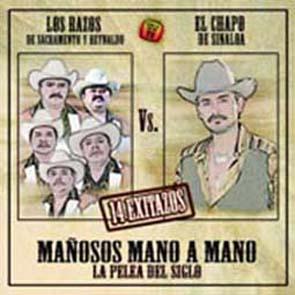 Mañosos Mano A Mano, La Pelea Del Siglo (El Chapo De Sinaloa Y Los Razos) (2001)