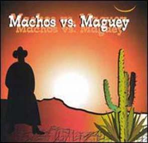 Machos Vs. Maguey (2005)
