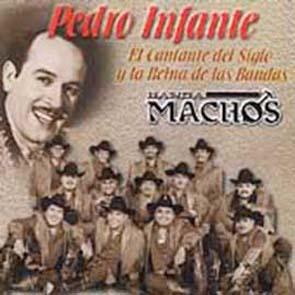 """Pedro Infante """"El Cantante Del Siglo"""" Y Banda Machos """"La Reina De Las Bandas"""" (2003)"""
