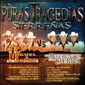 Album Puras Tragedias Sierreñas: Miguel y Miguel + Los Diferentes De La Sierra