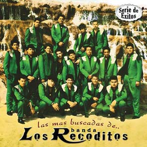 Serie De Éxitos: Las Más Buscadas De... Banda Los Recoditos (2008)