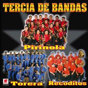 Tercia De Bandas: Banda La Pirinola, Banda Los Recoditos & Banda Torera (2002)